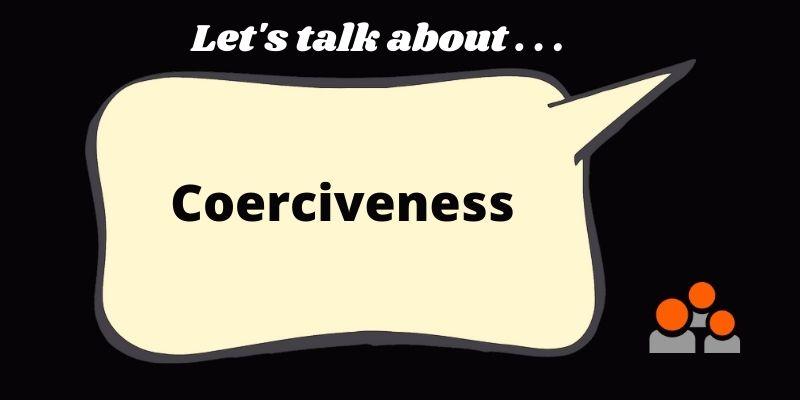 coerciveness